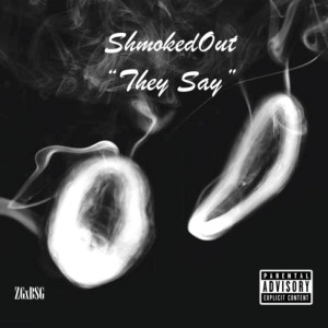 Shmoked_Out_They_Say-front-large